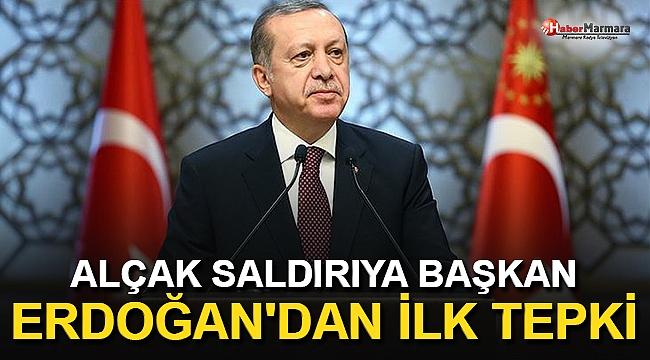 Alçak Saldırıya Erdoğan'dan İlk Tepki!