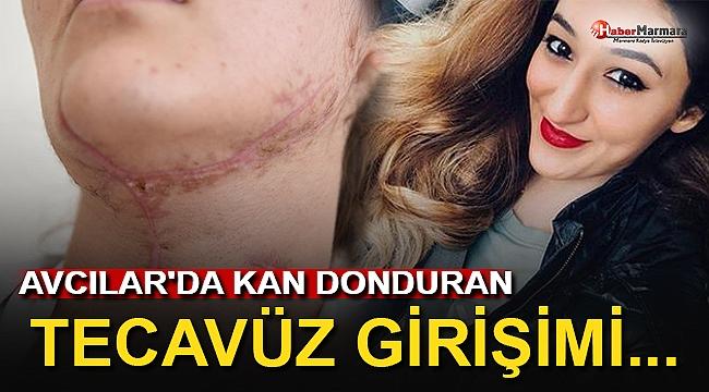 Avcılar'da Kan Donduran Tecavüz Girişimi!
