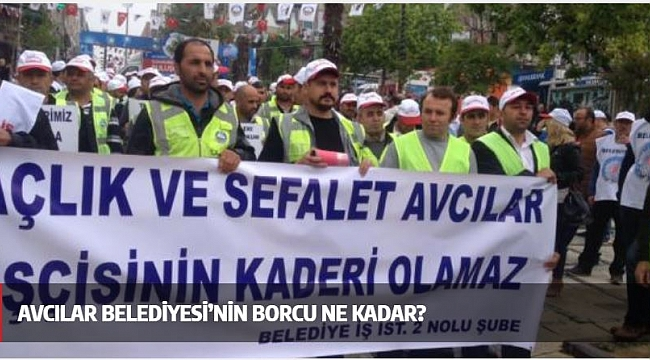 Avcılar Belediyesinin Borcu Ne Kadar?