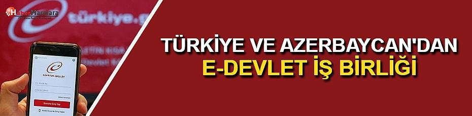 Azerbaycan İle Türkiye Arasında E-Devlette İş Birliği