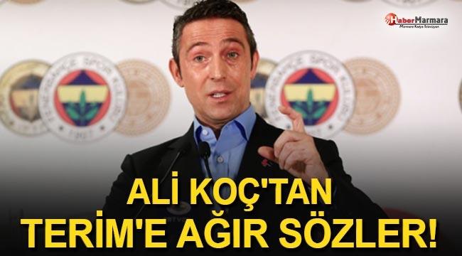 Ali Koç'tan Terim'e Ağır Sözler!