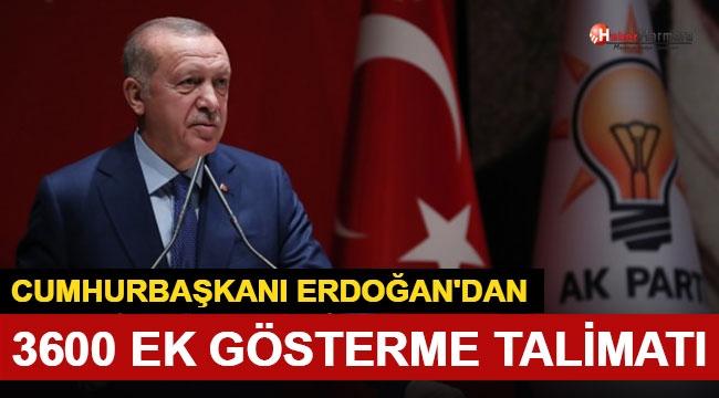 Cumhurbaşkanı Erdoğan'dan '3600 Ek Gösterge' Talimatı