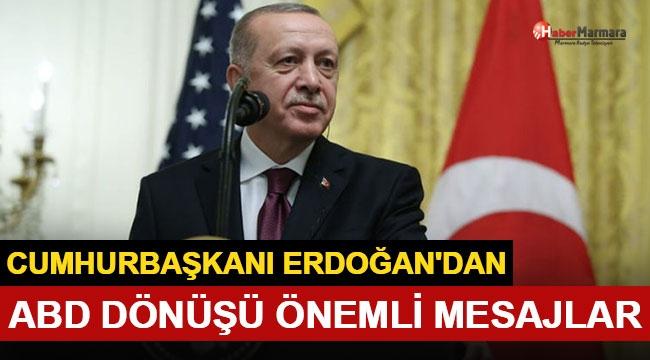 Cumhurbaşkanı Erdoğan'dan ABD Ziyaretine İlişkin Açıklama