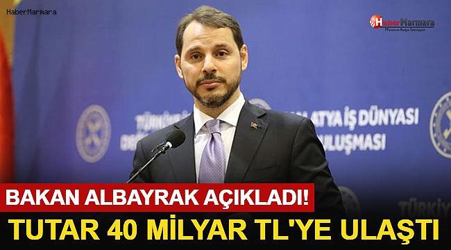 Bakan Albayrak Açıkladı! Tutar 40 Milyar TL'ye Ulaştı