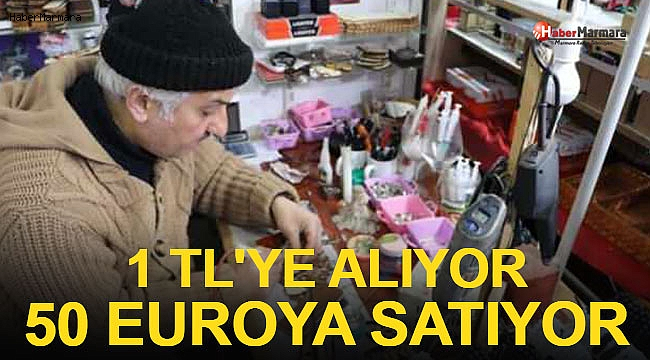 1 Liraya Alıyor, 50 Euroya Satıyor!
