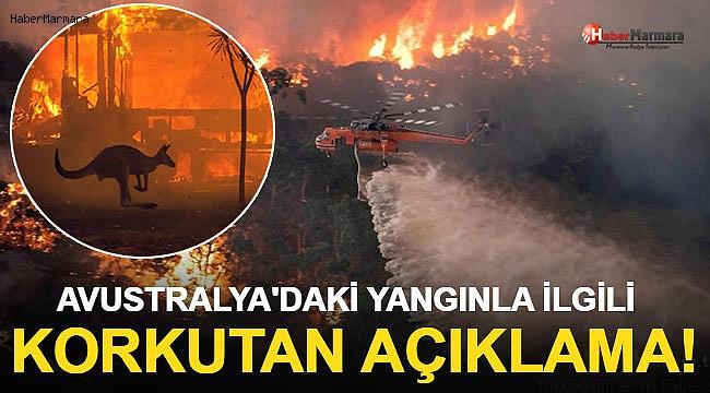 Avustralya'daki Yangın İle İlgili Korkutan Açıklama!