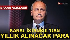 Bakan Açıkladı: Kanal İstanbul'dan Yıllık Alınacak Para