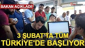 Bakan Duyurdu! 3 Şubat'ta Tüm Türkiye'de Başlıyor