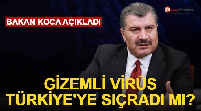 Bakan Koca Açıkladı! Gizemli Virüs Türkiye'ye Sıçradı mı?