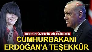 Berfin Özek ve Ailesinden Cumhurbaşkanı Erdoğan'a Teşekkür