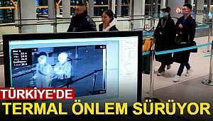 Çin'de Yayılan Virüse Karşı Türkiye'de Termal Önlem Sürüyor