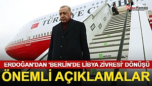 Cumhurbaşkanı Erdoğan'dan Berlin'de Libya Zirvesi Dönüşü Önemli Açıklamalar