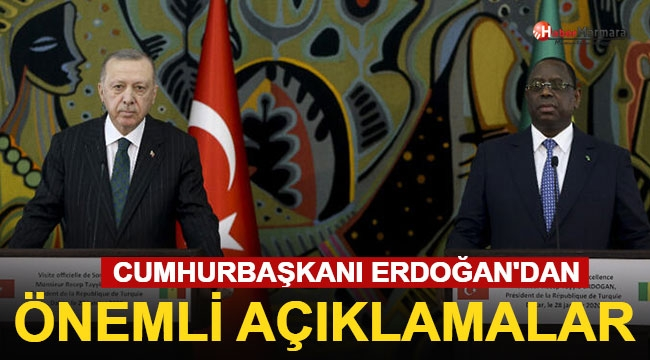Cumhurbaşkanı Erdoğan'dan Senegal'de Önemli Açıklamalar