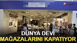 Dünya Devi Mağazalarını Kapatıyor