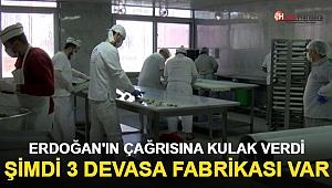 Erdoğan'ın Çağrısına Kulak Verdi, Şimdi 3 Devasa Fabrikası Var