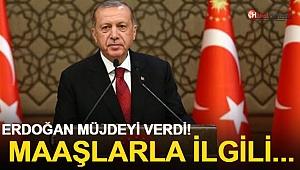 Erdoğan Müjdeyi Verdi! Maaşlarla İlgili...