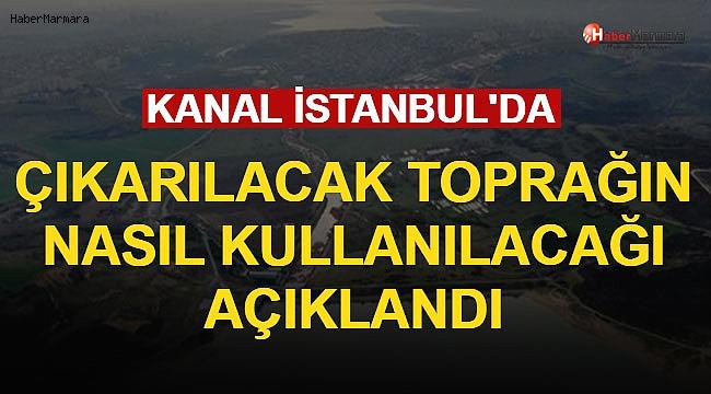 Kanal İstanbul'da Çıkarılacak Toprağın Nasıl Kullanılacağı Açıklandı