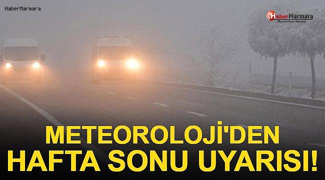 Meteoroloji'den Hafta Sonu Uyarısı!