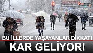 Meteoroloji'den Son Dakika Uyarısı! Kar Geliyor