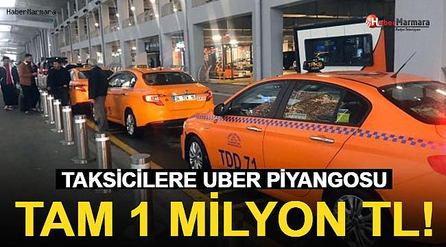 Taksicilere Uber Piyangosu! Tam 1 Milyon TL