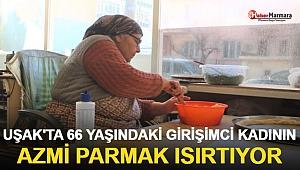 Uşak'ta 66 Yaşındaki Girişimci Kadının Azmi Parmak Isırtıyor