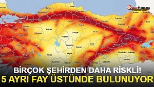 5 Ayrı Fayın Üzerinde Duruyor: Birçok Şehirden Daha Fazla Risk Altında!