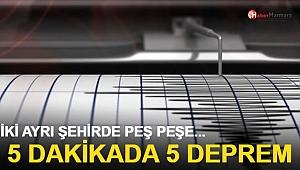 5 Dakikada 5 Deprem... İki Ayrı Şehirde Peş Peşe...