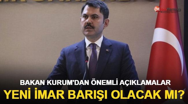 Bakan Murat Kurum'dan Önemli Açıklama Yeni İmar Barışı Olacak mı?