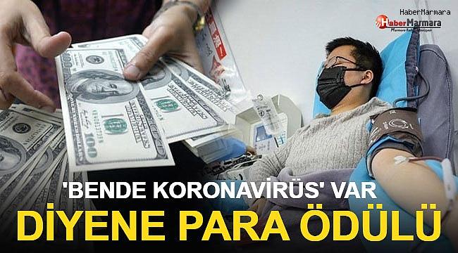 'Bende Koronavirüs Var' Diyene Para Ödülü