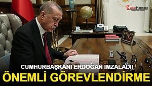 Cumhurbaşkanı Erdoğan İmzaladı! Önemli Görevlendirme