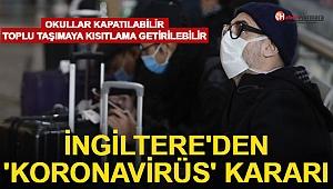 İngiltere'den 'Koronavirüs' Kararı!