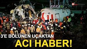 İstanbul'da Pistten Çıkan uçak Üçe Bölündü! Acı Haberler Peş Peşe Geldi...