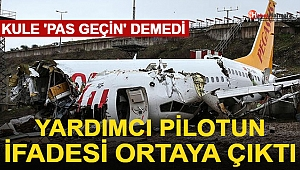 İstanbul'daki Uçak Kazası İle İlgili Yardımcı Pilotun İfadeleri Ortaya Çıktı