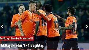 M.Başakşehir  1 - 1 Beşiktaş