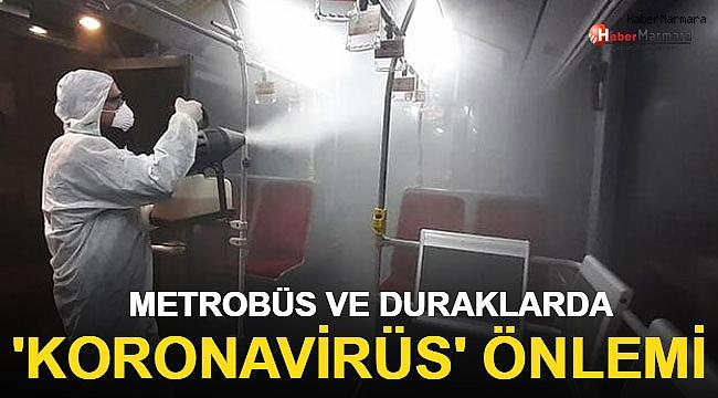 Metrobüs ve Duraklarda 'Koronavirüs' Önlemi