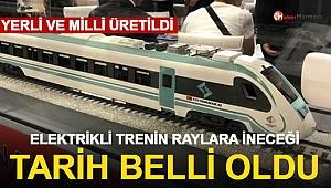 Milli Elektrikli Tren İçin Tarih Belli Oldu!