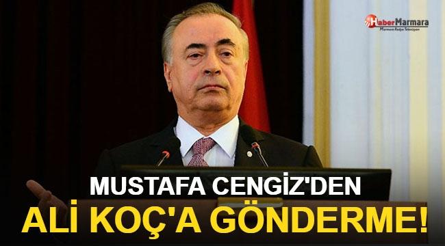 Mustafa Cengiz'den Ali Koç'a gönderme!