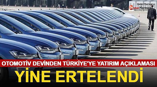 Otomotiv Devinden Türkiye'ye Yatırım Açıklaması Yine Ertelendi