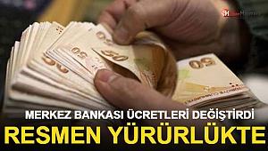 Resmen Yürürlükte! Merkez Bankası Ücretleri Değiştirdi