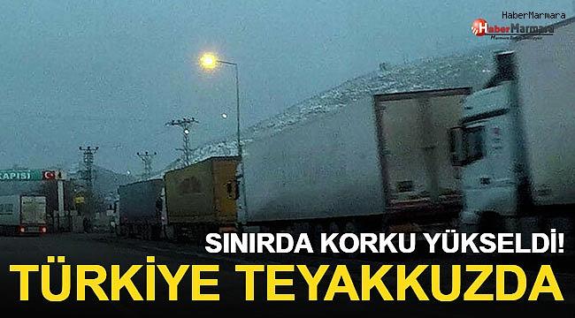 Sınırda Korku Yükseldi! Türkiye Teyakkuzda