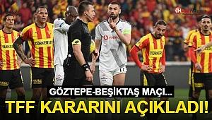 TFF, Göztepe - Beşiktaş maçı için kararını açıkladı!