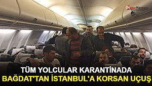 Bağdat'tan İstanbul'a Korsan Uçuş! Tüm Yolcular Karantinada