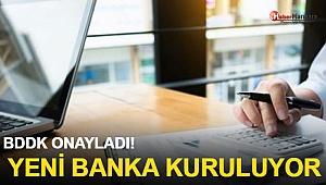 BDDK onayladı! Yeni banka kuruluyor
