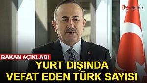 Çavuşoğlu: Koronavirüs Sebebiyle Yurt Dışında Vefat Eden Türk Sayısı