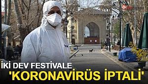 İki Dev Festivale 'Koronavirüs' İptali