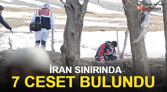 İran sınırında 7 ceset bulundu