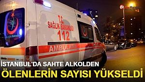 İstanbul'da sahte alkolden ölenlerin sayısı yükseldi