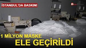 İstanbul'da Sahte Maske Operasyonu! 1 Milyon Adet Ele Geçirildi