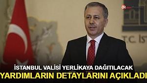 İstanbul Valisi Yerlikaya Dağıtılacak Yardımların Detaylarını Açıkladı