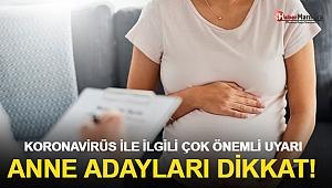 Koronavirüs İle İlgili Çok önemli Uyarı! Anne Adayları Dikkat!